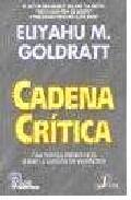 Portada de CADENA CRITICA: UNA NOVELA EMPRESARIAL SOBRE LA GESTION DE PROYECTOS