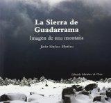 Portada de LA SIERRA DE GUADARRAMA: IMAGEN DE UNA MONTAÑA (ED. MULTILINGÜE)