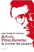 Portada de ARTURO PEREZ-REVERTE: LA SONRISA DEL CAZADOR