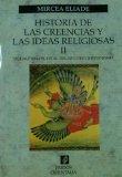 Portada de HISTORIA DE LAS CREENCIAS Y LAS IDEAS RELIGIOSAS II