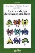 Portada de LA ETICA DE LAS DECISIONES MEDICAS