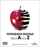 Portada de FOTOGRAFIA DIGITALE DALLA A ALLA Z (ARGOMENTI GENERALI)