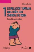 Portada de ESTIMULACION TEMPRANA PARA NIÑOS CON SINDROME DE DOWN: MANUAL DE AUTOCUIDADO