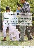 Portada de ENTRE LA TOLERANCIA Y LA DISCIPLINA:UNA GUIA EDUCATIVA PARA PADRES