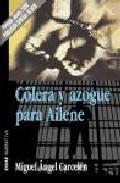 Portada de COLERA Y AZOGUE PARA AILENE