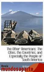 Portada de THE OTHER AMERICANS: THE CITIES, THE COUNTRIES, AND ESPECIALLY THE PEOPLE OF SOUTH AMERICA