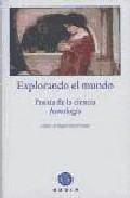 Portada de EXPLORANDO EL MUNDO: POESIA DE LA CIENCIA. ANTOLOGIA