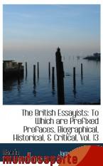 Portada de THE BRITISH ESSAYISTS: TO WHICH ARE PREFIXED PREFACES, BIOGRAPHICAL, HISTORICAL, & CRITICAL, VOL. 13
