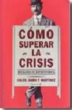 Portada de COMO SUPERAR LA CRISIS: DECALOGO DE SUPERVIVENCIA