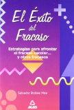 Portada de EL EXITO DEL FRACASO: ESTRATEGIAS PARA AFRONTAR EL FRACASO ESCOLAR Y OTROS FRACASOS