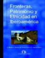 Portada de FRONTERAS, PATRIMONIO Y ETNICIDAD EN IBEROAMERICA