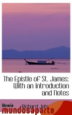 Portada de THE EPISTLE OF ST. JAMES: WITH AN INTRODUCTION AND NOTES