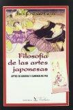 Portada de FILOSOFIA DE LAS ARTES JAPONESAS: ARTES DE GUERRA Y CAMINOS DE PAZ