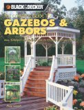 Portada de THE COMPLETE GUIDE TO GAZEBOS & ARBORS: IDEAS, TECHNIQUES AND COMPLETE PLANS FOR 15 GREAT LANDSCAPE PROJECTS (BLACK & DECKER COMPLETE GUIDE TO...)