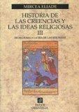 Portada de HISTORIA DE LAS CREENCIAS Y LAS IDEAS RELIGIOSAS III
