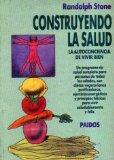 Portada de CONSTRUYENDO LA SALUD - LA AUTOCONCIENCIA DE VIVIR BIEN