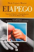 Portada de EL APEGO: ASPECTOS CLINICOS Y PSICOBIOLOGICOS DE LA DIADA MADRE-HIJO
