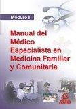 Portada de MANUAL DEL MEDICO ESPECIALISTA EN MEDICINA FAMILIAR Y COMUNITARIA. MODULO I