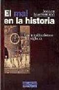 Portada de EL MAL EN LA HISTORIA: LOS TOTALITARISMOS DEL SIGLO XX