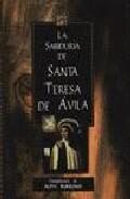Portada de LA SABIDURIA DE SANTA TERESA DE AVILA