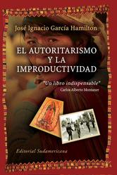Portada de EL AUTORITARISMO Y LA IMPRODUCTIVIDAD - EBOOK
