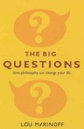Portada de THE BIG QUESTIONS: THERAPY FOR THE SANE OR HOW PHILOSOPHY CAN CHANGE YOUR LIFE