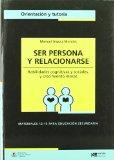 Portada de SER PERSONA Y RELACIONARSE: HABILIDADES COGNITIVAS Y SOCIALES Y CRECIMIENTO MORAL