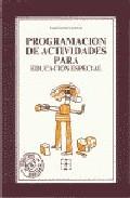 Portada de PROGRAMACION DE ACTIVIDADES PARA LA EDUCACION ESPECIAL