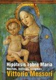 Portada de HIPÓTESIS SOBRE MARÍA: HECHOS, INDICIOS, ENIGMAS