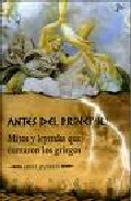 Portada de ANTES DEL PRINCIPIO: MITOS Y LEYENDAS QUE CONTARON LOS GRIEGOS