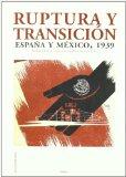 Portada de RUPTURA Y TRANSICION: ESPAÑA Y MEXICO, 1939