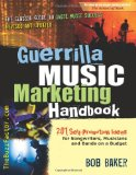 Portada de GUERRILLA MUSIC MARKETING HANDBOOK: 201 SELF-PROMOTION IDEAS FOR SONGWRITERS, MUSICIANS AND BANDS ON A BUDGET