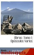 Portada de OBRAS: TOMO 1; OPÙSCULOS VARIOS