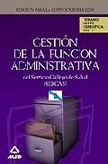 Portada de GESTION DE LA FUNCION ADMINISTRATIVA DEL SERVICIO GALLEGO DE SALUD . TEMARIO PARTE ESPECIFICA. VOLUMEN II