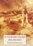Portada de EL SAGRADO AROMA DEL MUNDO: EL INDIO Y LA NATURALEZA