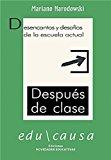 Portada de DESPUES DE CLASE: DESENCANTOS Y DESAFIOS DE LA ESCUELA ACTUAL