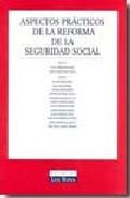 Portada de ASPECTOS PRACTICOS DE LA REFORMA DE LA SEGURIDAD SOCIAL