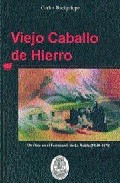 Portada de VIEJO CABALLO DE HIERRO: UN VIAJE EN EL FERROCARRIL DE LA ROBLA