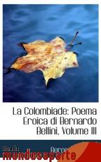 Portada de LA COLOMBIADE: POEMA EROICA DI BERNARDO BELLINI, VOLUME III