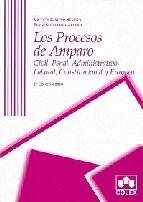 Portada de LOS PROCESOS DE AMPARO: CIVIL, PENAL, ADMINISTRATIVO, LABORAL, CONSTITUCIONAL Y EUROPEO (2ª ED)