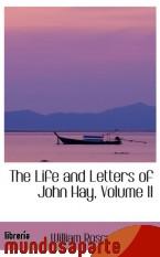 Portada de THE LIFE AND LETTERS OF JOHN HAY, VOLUME II