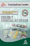Portada de PEONES Y PERSONAL DE OFICIOS DE CORPORACIONES LOCALES: TEST Y SUPUESTOS PRACTICOS DEL TEMARIO GENERAL