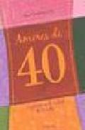Portada de AMORES DE 40: LA PASION EN LA MITAD DE LA VIDA