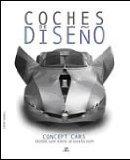 Portada de COCHES DE DISEÑO: CONCEPT CARS DESDE LOS AÑOS 30 HASTA HOY