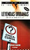 Portada de LEYENDAS URBANAS: ¿QUE HAY DE VERDAD EN ELLAS?