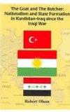 Portada de THE GOAT AND THE BUTCHER: NATIONALISM AND STATE FORMATION IN KURDISTAN-IRAQ SINCE THE IRAQI WAR (KURDISH STUDIES SERIES)