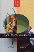 Portada de LA COCINA ASIATICA Y SUS BEBIDAS: RECETAS DE SABOES DULCES Y ESPECIADOS