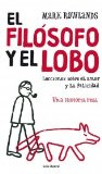 Portada de EL FILOSOFO Y EL LOBO: LECCIONES SOBRE EL AMOR Y LA FELICIDAD: UNA HISTORIA REAL
