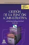 Portada de GESTION DE LA FUNCION ADMINISTRATIVA DEL SERVICIO GALLEGO DE SALUD : TEMARIO PARTE ESPECIFICA VOLUMEN III