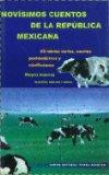 Portada de NOVISIMOS CUENTOS DE LA REPUBLICA MEXICANA: 32 RELATOS CORTOS, CUENTOS POSTMODERNOS Y MINIFICCIONES